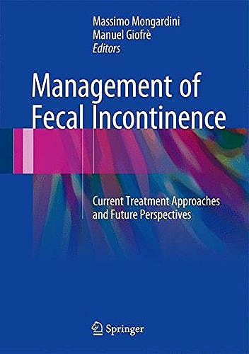 Portada del libro 9783319322247 Management of Fecal Incontinence. Current Treatment Approaches and Future Perspectives