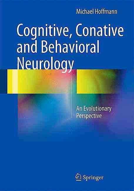 Portada del libro 9783319331799 Cognitive, Conative and Behavioral Neurology. an Evolutionary Perspective