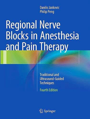 Portada del libro 9783319371641 Regional Nerve Blocks in Anesthesia and Pain Therapy. Traditional and Ultrasound-Guided Technique