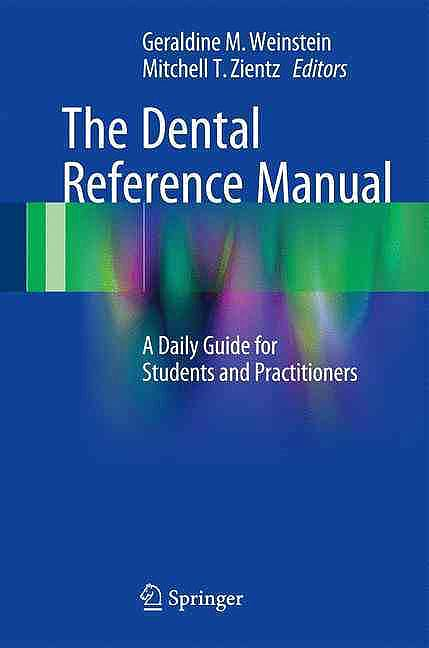 Portada del libro 9783319397283 The Dental Reference Manual. a Daily Guide for Students and Practitioners