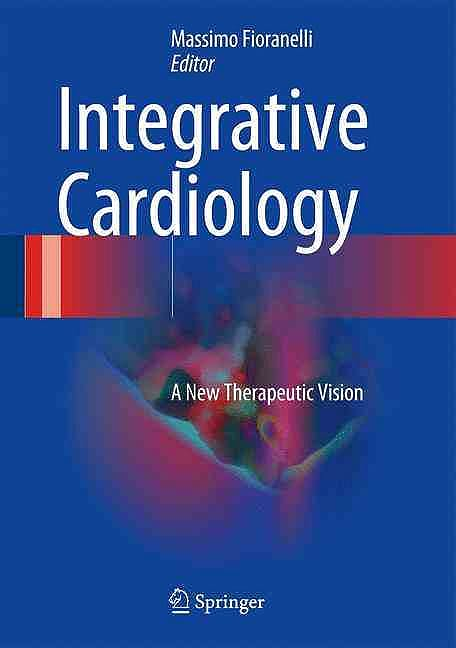 Portada del libro 9783319400082 Integrative Cardiology. a New Therapeutic Vision