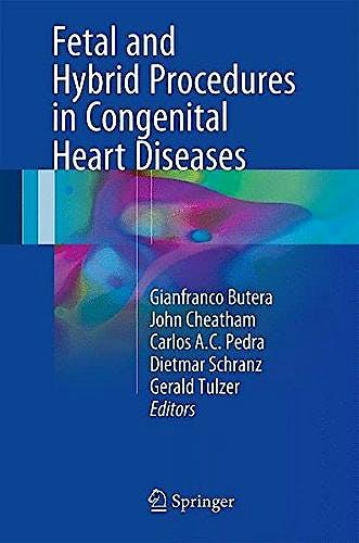 Portada del libro 9783319400860 Fetal and Hybrid Procedures in Congenital Heart Diseases