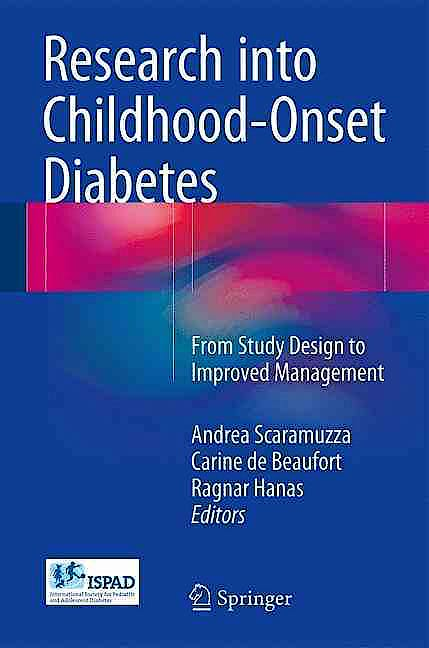Portada del libro 9783319402406 Research into Childhood-Onset Diabetes. From Study Design to Improved Management