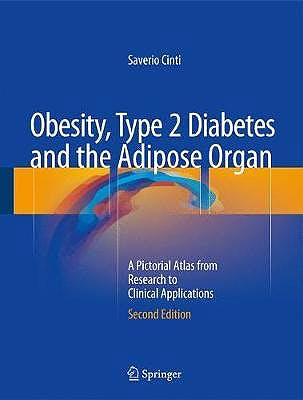 Portada del libro 9783319405209 Obesity, Type 2 Diabetes and the Adipose Organ. A Pictorial Atlas from Research to Clinical Applications