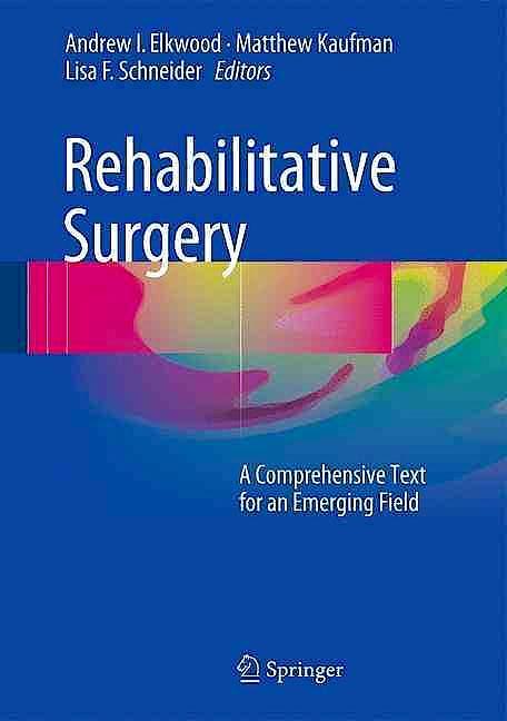Portada del libro 9783319414041 Rehabilitative Surgery. A Comprehensive Text for an Emerging Field