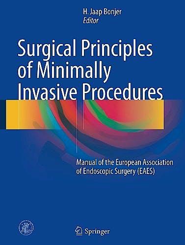 Portada del libro 9783319431949 Surgical Principles of Minimally Invasive Procedures. Manual of the European Association of Endoscopic Surgery (Eaes)