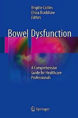 Portada del libro 9783319432120 Bowel Dysfunction. A Comprehensive Guide for Healthcare Professionals