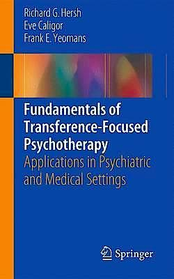 Portada del libro 9783319440897 Fundamentals of Transference-Focused Psychotherapy. Applications in Psychiatric and Medical Settings (Hardcover)
