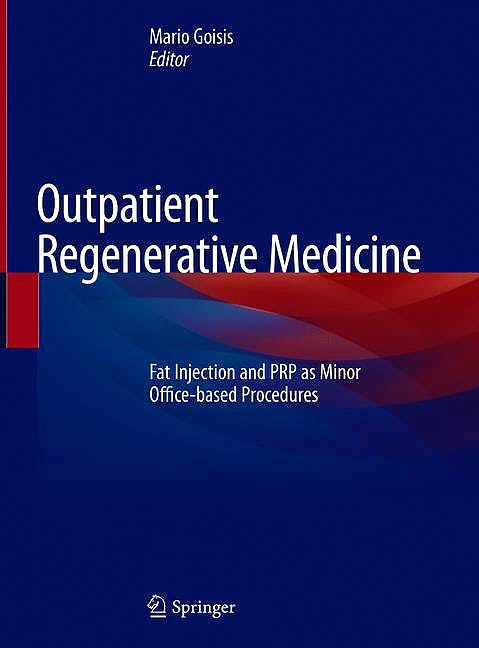 Portada del libro 9783319448923 Outpatient Regenerative Medicine. Fat Injection and PRP as Minor Office-Based Procedures