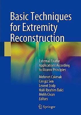 Portada del libro 9783319456737 Basic Techniques for Extremity Reconstruction. External Fixator Applications According to Ilizarov Principles