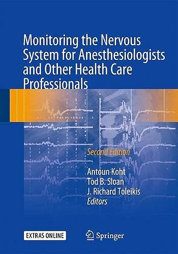 Portada del libro 9783319465401 Monitoring the Nervous System for Anesthesiologists and Other Health Care Professionals