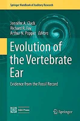 Portada del libro 9783319466590 Evolution of the Vertebrate Ear. Evidence from the Fossil Record