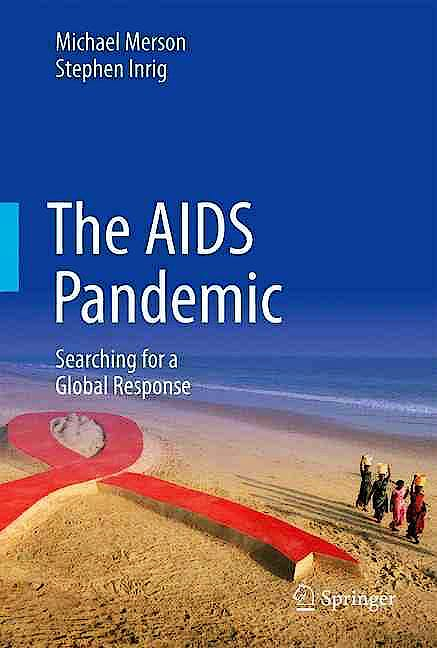 Portada del libro 9783319471327 The AIDS Pandemic. Searching for a Global Response (Hardcover)