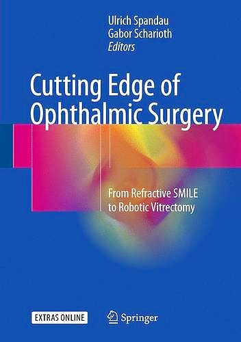 Portada del libro 9783319472256 Cutting Edge of Ophthalmic Surgery. from Refractive Smile to Robotic Vitrectomy