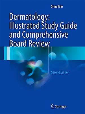 Portada del libro 9783319473932 Dermatology: Illustrated Study Guide and Comprehensive Board Review