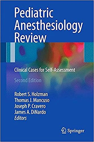 Portada del libro 9783319484471 Pediatric Anesthesiology Review. Clinical Cases for Self-Assessment