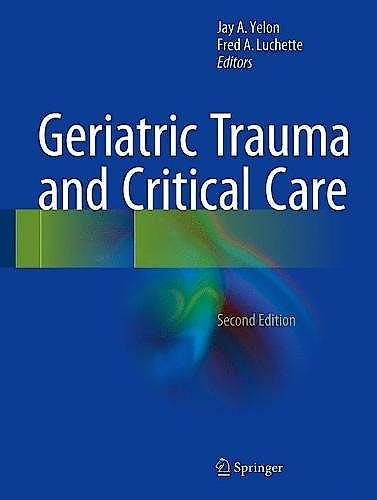 Portada del libro 9783319486857 Geriatric Trauma and Critical Care