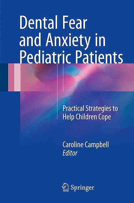 Portada del libro 9783319487274 Dental Fear and Anxiety in Pediatric Patients. Practical Strategies to Help Children Cope