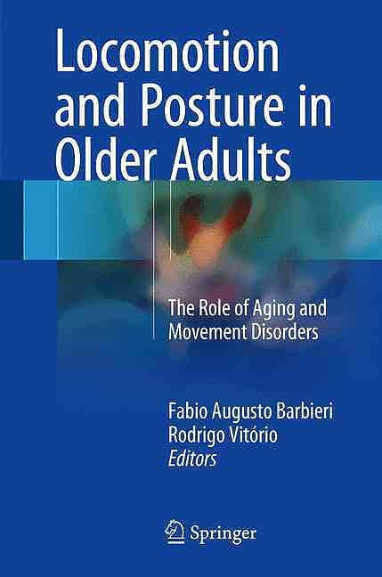 Portada del libro 9783319489797 Locomotion and Posture in Older Adults. The Role of Aging and Movement Disorders