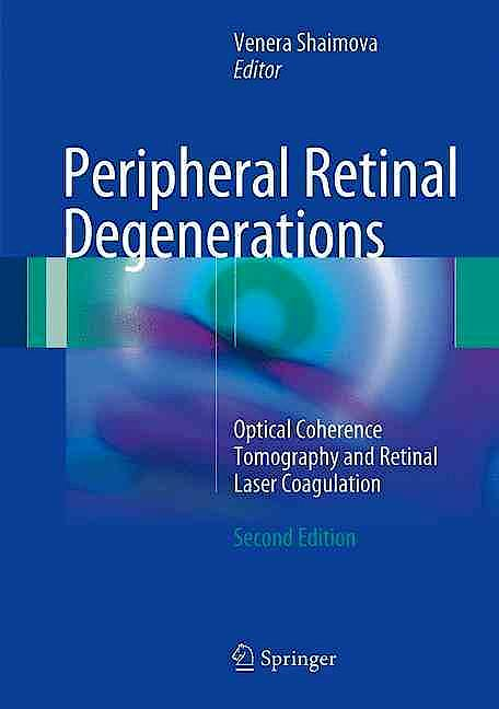 Portada del libro 9783319489940 Peripheral Retinal Degenerations. Optical Coherence Tomography and Retinal Laser Coagulation