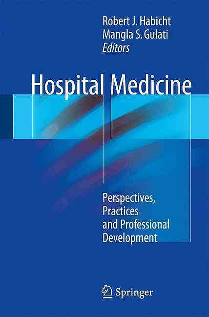 Portada del libro 9783319490908 Hospital Medicine. Perspectives, Practices and Professional Development