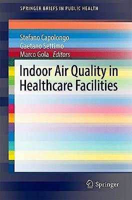 Portada del libro 9783319491592 Indoor Air Quality in Healthcare Facilities (Springerbriefs in Public Health)