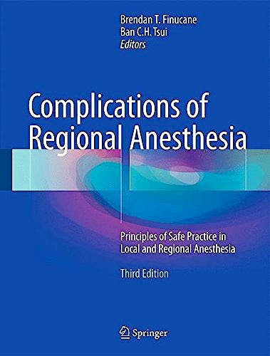 Portada del libro 9783319493848 Complications of Regional Anesthesia. Principles of Safe Practice in Local and Regional Anesthesia