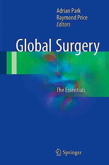Portada del libro 9783319494807 Global Surgery. the Essentials