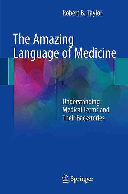 Portada del libro 9783319503271 The Amazing Language of Medicine. Understanding Medical Terms and Their Backstories
