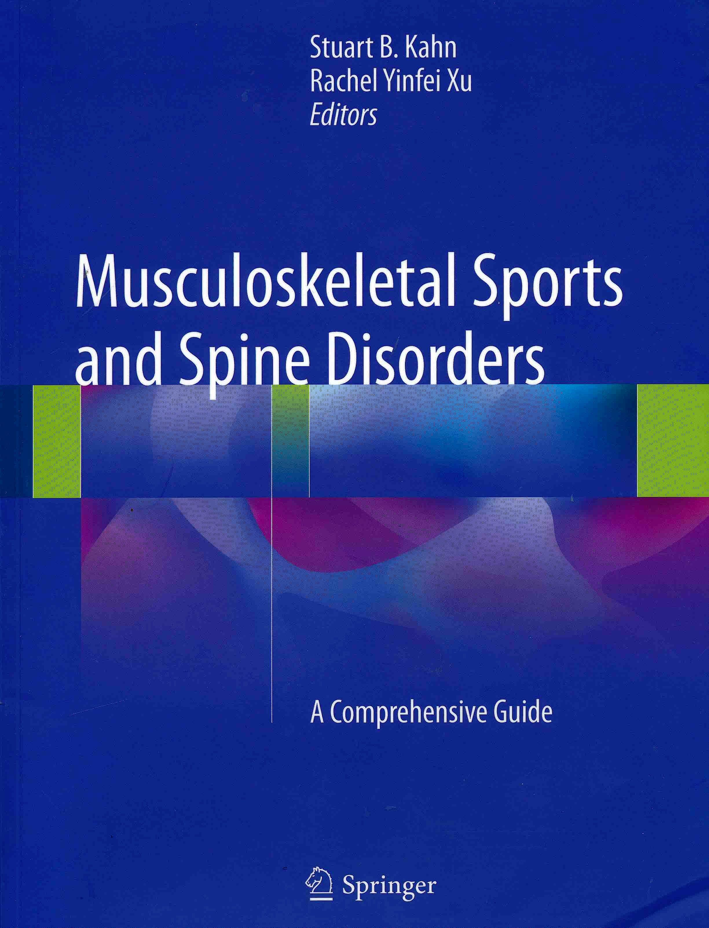 Portada del libro 9783319505107 Musculoskeletal Sports and Spine Disorders. A Comprehensive Guide