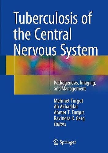 Portada del libro 9783319507118 Tuberculosis of the Central Nervous System. Pathogenesis, Imaging, and Management