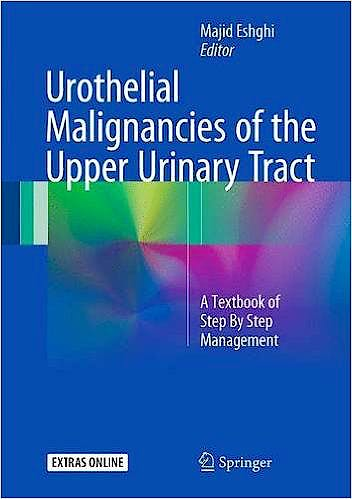 Portada del libro 9783319512617 Urothelial Malignancies of the Upper Urinary Tract. A Textbook of Step by Step Management