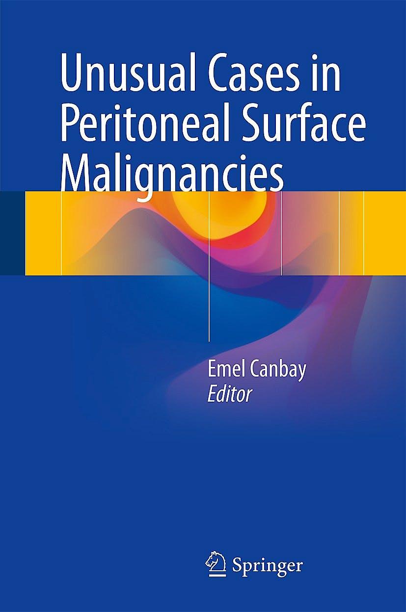 Portada del libro 9783319515229 Unusual Cases in Peritoneal Surface Malignancies