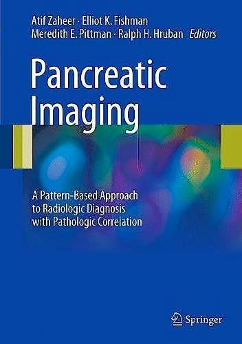 Portada del libro 9783319526782 Pancreatic Imaging. A Pattern-Based Approach to Radiologic Diagnosis with Pathologic Correlation