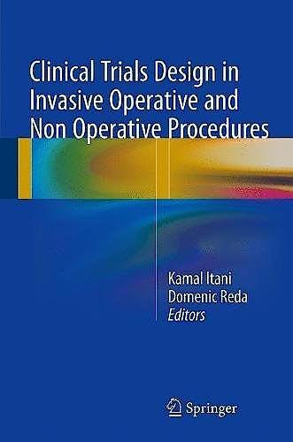 Portada del libro 9783319538761 Clinical Trials Design in Invasive Operative and Non Operative Procedures
