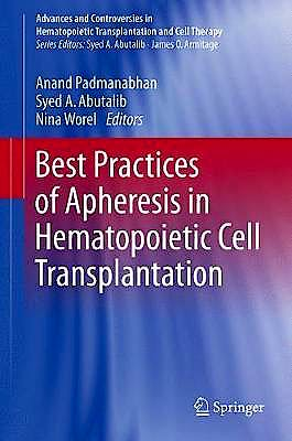 Portada del libro 9783319551302 Best Practices of Apheresis in Hematopoietic Cell Transplantation (Advances and Controversies in Hematopoietic Transplantation and Cell Therapy)