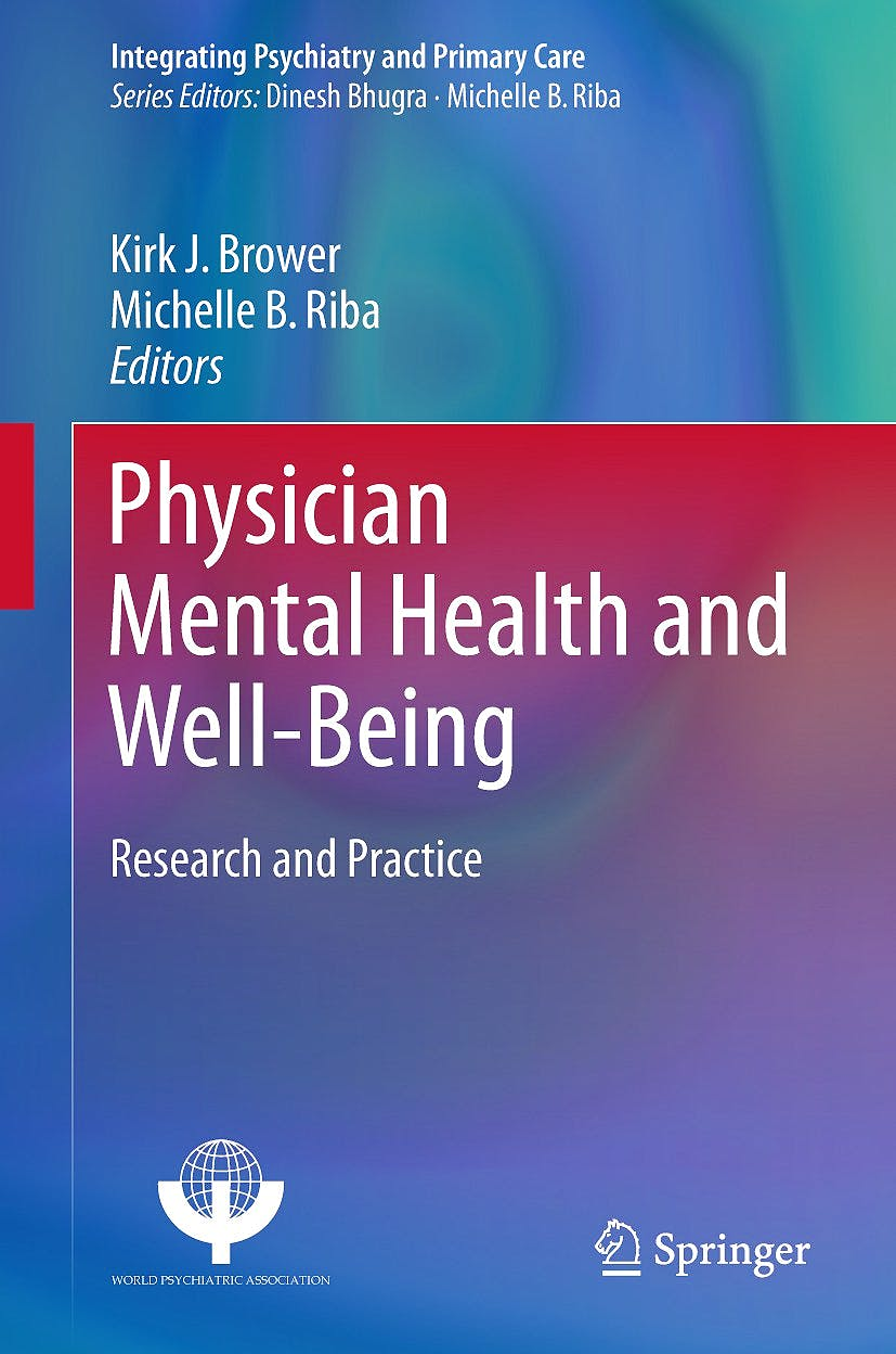 Portada del libro 9783319555829 Physician Mental Health and Well-Being. Research and Practice (Integrating Psychiatry and Primary Care)