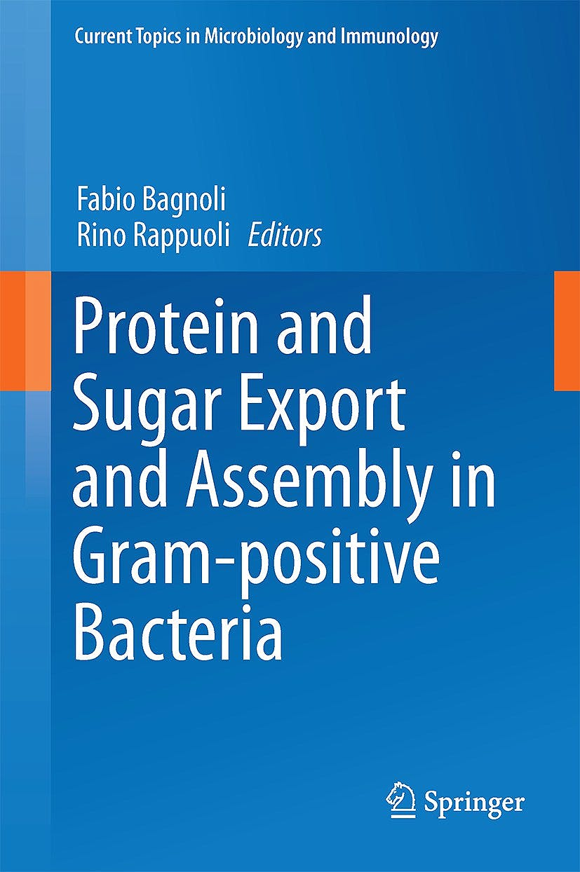 Portada del libro 9783319560120 Protein and Sugar Export and Assembly in Gram-Positive Bacteria (Current Topics in Microbiology and Immunology, Vol. 404)