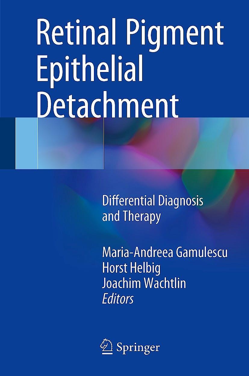 Portada del libro 9783319561318 Retinal Pigment Epithelial Detachment. Differential Diagnosis and Therapy