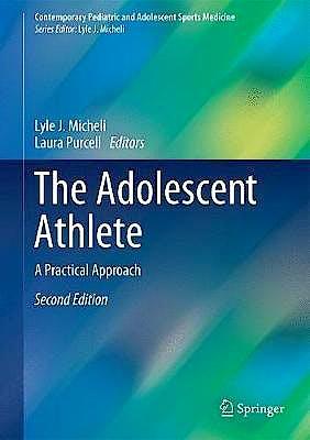 Portada del libro 9783319561875 The Adolescent Athlete. A Practical Approach (Contemporary Pediatric and Adolescent Sports Medicine)