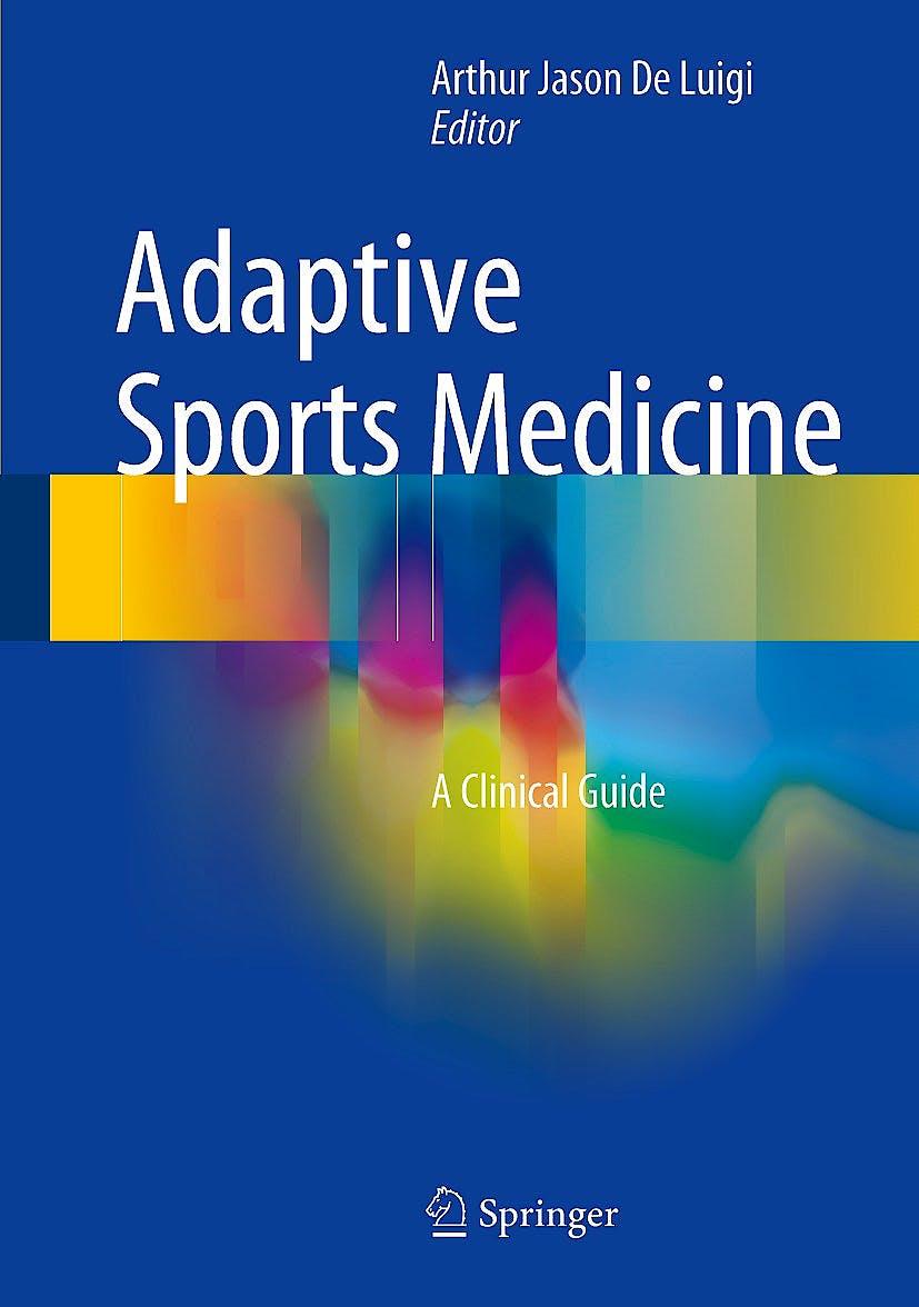 Portada del libro 9783319565668 Adaptive Sports Medicine. A Clinical Guide