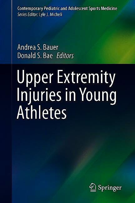 Portada del libro 9783319566504 Upper Extremity Injuries in Young Athletes (Contemporary Pediatric and Adolescent Sports Medicine)