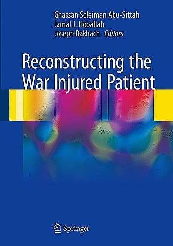 Portada del libro 9783319568850 Reconstructing the War Injured Patient