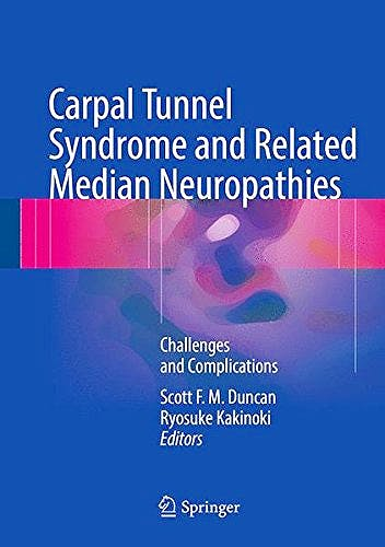 Portada del libro 9783319570082 Carpal Tunnel Syndrome and Related Median Neuropathies. Challenges and Complications