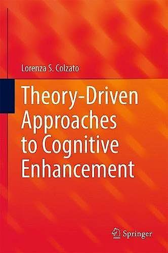 Portada del libro 9783319575049 Theory-Driven Approaches to Cognitive Enhancement