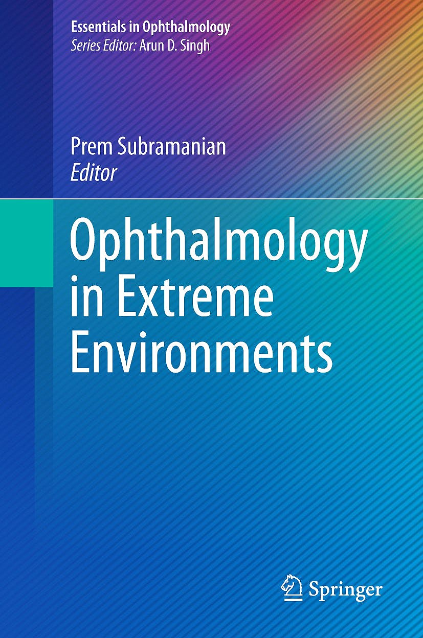 Portada del libro 9783319575995 Ophthalmology in Extreme Environments (Essentials in Ophthalmology)