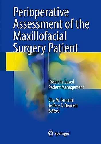 Portada del libro 9783319588674 Perioperative Assessment of the Maxillofacial Surgery Patient. Problem-Based Patient Management