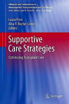 Portada del libro 9783319590134 Supportive Care Strategies. Optimizing Transplant Care (Advances and Controversies in Hematopoietic Transplantation and Cell Therapy)
