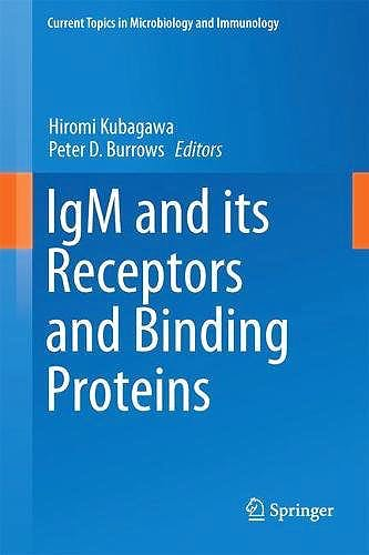 Portada del libro 9783319645247 IgM and Its Receptors and Binding Proteins (Current Topics in Microbiology and Immunology, Vol. 408)