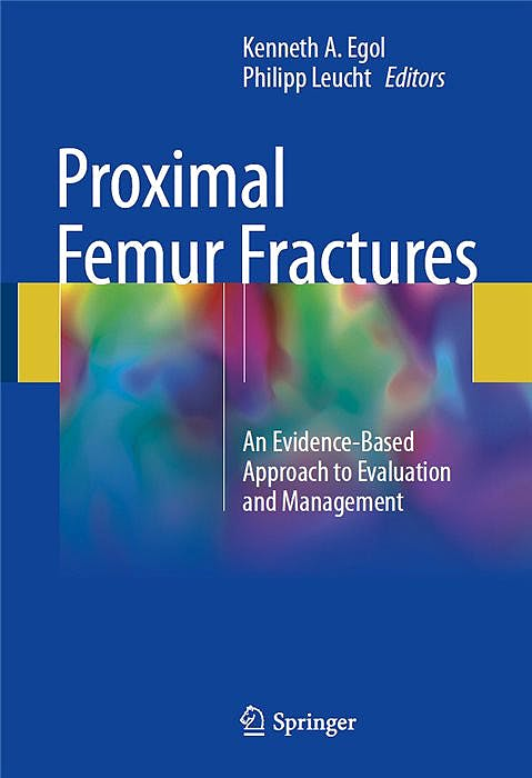 Portada del libro 9783319649023 Proximal Femur Fractures. An Evidence-Based Approach to Evaluation and Management